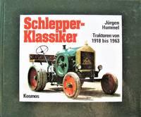 image of Schlepper-Klassiker. Traktoren Von 1918 Bis 1963