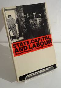 STATE, CAPITAL AND LABOUR: CHANGING PATTERNS OF POWER AND DEPENDENCE