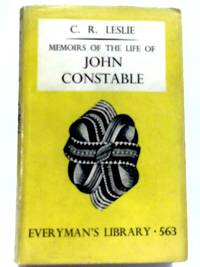 Memoirs of The Life of John Constable (Everyman)