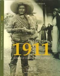 1911--La Batalla De Ciudad Juarez -- I. La Historia