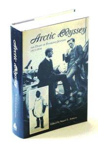 Arctic Odyssey: The Diary of Diamond Jenness, 1913-1916