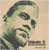 Malcolm X: Hero for a New Generation (April 7-July 4, 1990)