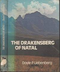 The Drakensberg of Natal (Signed) by  Doyle P Liebenberg - Hardcover - . - from Africana Books (SKU: 2001165)