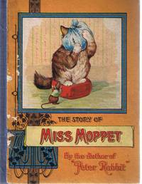 The Story of Miss Moppet By the Author of Peter Rabbit