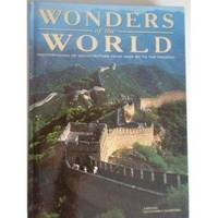 Wonders of the World Masterpieces of Architecture from 4000 BC to the Present