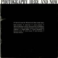 PHOTOGRAPHY HERE AND NOW:; 15 Artists From the Washington - Baltimore Area: University of Maryland, Department of Art, University of Maryland Art Gallery, September 21 to October 15, 1972