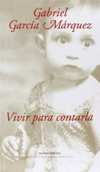 Vivir Para Contarla by  Gabriel Garcia Marquez - Hardcover - from World of Books Ltd and Biblio.com