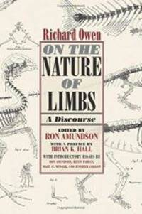 On the Nature of Limbs: A Discourse by Richard Owen - Paperback - 2008-01-06 - from Books Express (SKU: 0226641937)
