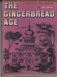 image of Gingerbread Age: A View Of Victorian America