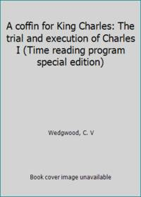 image of A coffin for King Charles: The trial and execution of Charles I (Time reading program special edition)