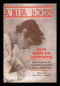 image of Fate Keeps on Happening : Adventures of Lorelei Lee and Other Writings / Anita Loos ; Edited by Ray Pierre Corsini