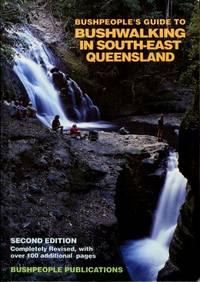 Bushpeople's Guide to Bushwalking in South-East Queensland
