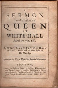 A sermon preach'd before the Queen at White-Hall, March the 7th, 1689/90.