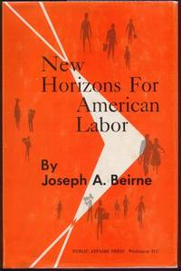 New Horizons for American Labor by  Joseph A Beirne - Hardcover - 2nd ptg - 1962 - from Twin City Antiquarian Books (SKU: BULB00015)