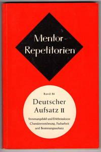 Mentor-Repetitorien Band 84: Deutscher Aufsatz II. Stimmungsbild Und erlebnisskizze, Charakterzeichnung, Facharbeit, Und Besinnungsaufsatz