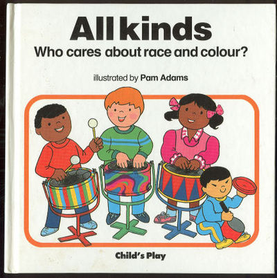 ALL KINDS Who Cares about Race and Colour, Adams, Pam