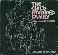 The child favord family. Large families in Israel by Abraham Danino - Paperback - First Edition - 1978 - from Judith Books (SKU: 1329)