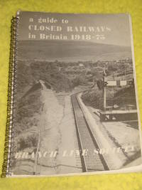 A Guide to Closed Railways in Britain 1948-75