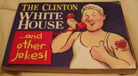 The Clinton White House. . . And Other Jokes
