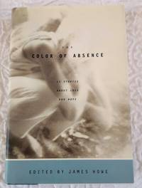 image of THE COLOR OF ABSENCE: 12 Stories About Loss and Hope