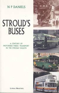 Stroud's Buses: A Century of Motorised Public Transport in the Stroud Valleys