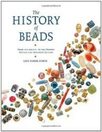 image of The History of Beads: From 100,000 B.C. to the Present, Revised and Expanded Edition