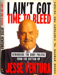 image of I Ain't Got Time To Bleed (Reworking The Body Politic From The Bottom Up)