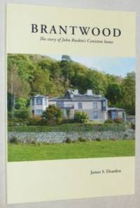 Brantwood: The Story of John Ruskin's Coniston Home