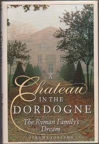 A Chateau in the Dordogne: The Ryman Family's Dream