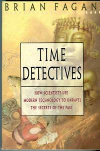 image of Time Detectives: How Scientists Use Modern Technology to Unravel the Secrets of the Past
