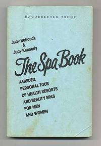 The Spa Book: A Guided, Personal Tour of Health Resorts and Beauty Spas for Men and Women