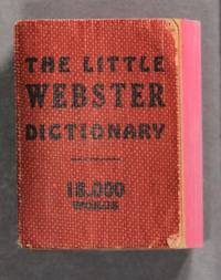 The little Webster dictionary. 18,000 words