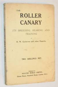 The Roller Canary: its breeding, rearing, and training