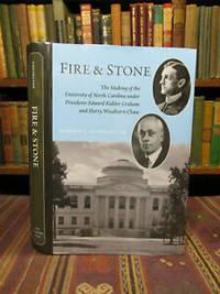 Fire and Stone: The Making of the University of North Carolina under Presidents Edward Kidder Graham and Harry Woodburn Chase (Coates University Leadership Series)