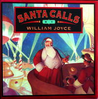 Santa Calls. by William Joyce - First Edition; First Printing indicated.   - 1993. - from Black Cat Hill Books (SKU: 36942)
