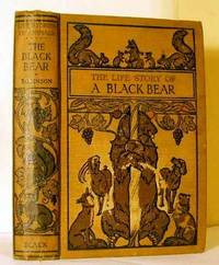Life Story of a Black Bear, The. by  H. Perry Robinson - Hardcover - 1923 - from Bensons Antiquarian Books and Biblio.com