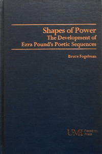 Shapes of Power: The Development of Ezra Pound's Poetic Sequences (Studies in modern literature)
