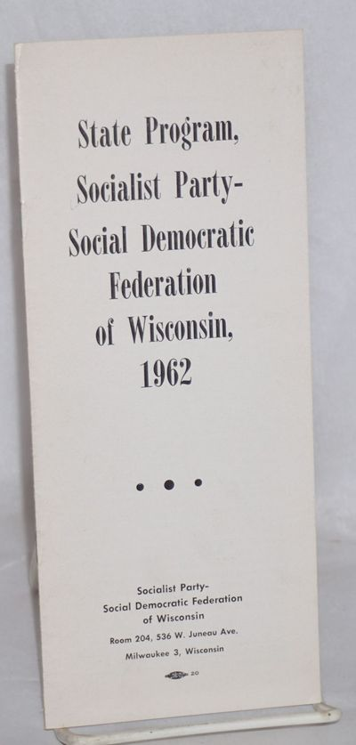 Milwaukee: Socialist Party - Social Democratic Federation of Wisconsin, 1962. 16p., wraps, 3.75x9 in...
