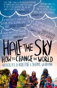 Half The Sky: How to Change the World by  Sheryl WuDunn - Paperback - from World of Books Ltd and Biblio.com