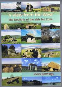 A View From the West, The Neolithic of the Irish Sea Zone