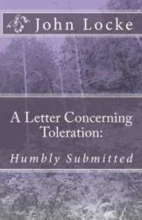 image of A Letter Concerning Toleration: Humbly Submitted
