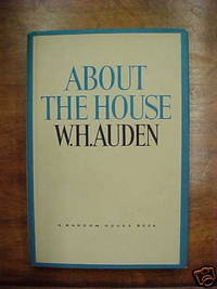 About the House by Auden, W. H - 1965