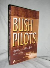Bush Pilots: Legends Of The Old And The Bold