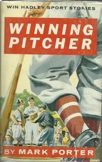 Winning Pitcher - A Win Hadley Sport Story