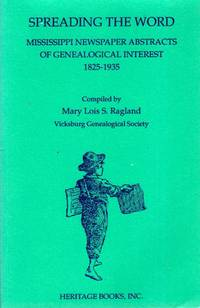 Spreading the Word: Mississippi Newspaper Abstracts of Genealogical Interest 1825-1935