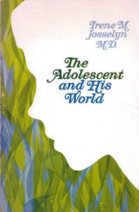 Adolescent and His World by  Irene M Josselyn - Paperback - 1952-01-01 - from Kayleighbug Books and Biblio.com