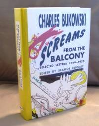 Screams From the Balcony: Selected Letters 1960-1970. by  Charles Bukowski - Hardcover - Signed - 1993. 0876859163 - from Gregor Rare Books (SKU: 22317)