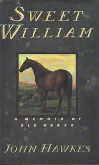 Sweet William__A Memoir of Old Horse