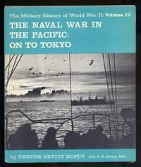The Naval War in the Pacific: On To Tokyo; Military History of World War II Vol. 12