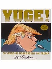 Yuge! 30 Years of Doonesbury on Trump (Volume 37)